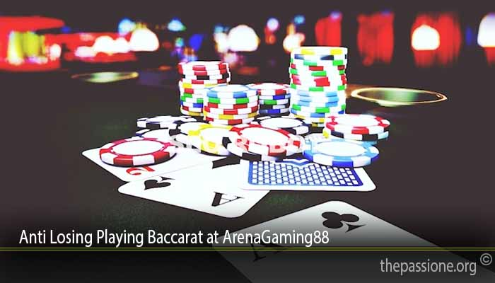 Anti Losing Playing Baccarat at ArenaGaming88