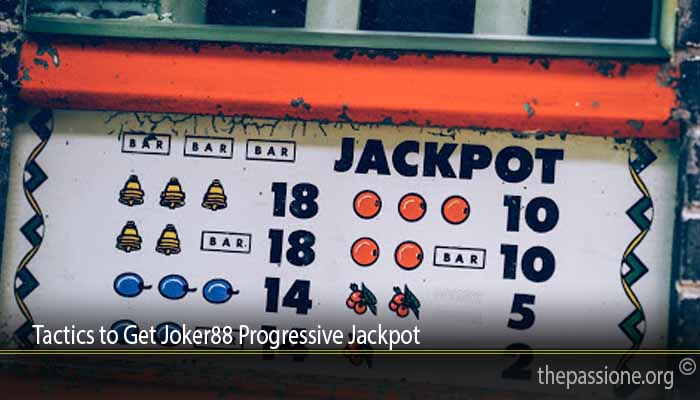 Tactics to Get Joker88 Progressive Jackpot
