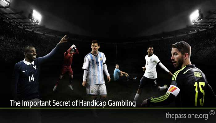 The Important Secret of Handicap Gambling